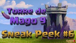 Sneak Peek 6 - Torre de Mago 9 - Clash of Clans