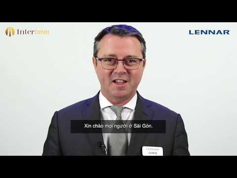 Chris Marlin chủ tịch Lennar International gửi lời chào nhà đầu tư Việt | Interimm.vn (vietnamese)