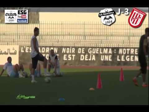 ES Guelma 14/15 : ESG vs Hamra Annaba ( J-3 ) Séance d'entrainement