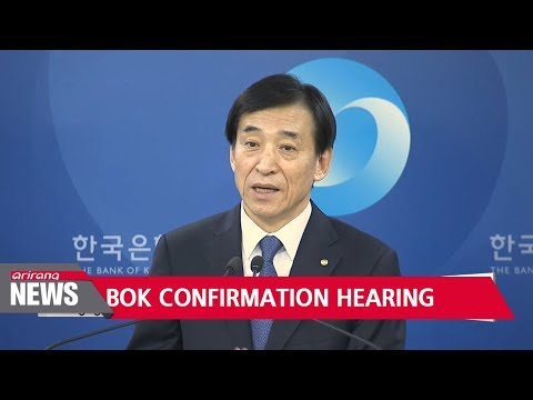 BOK governor Lee Ju-yeol attends parliamentary confirmation hearing