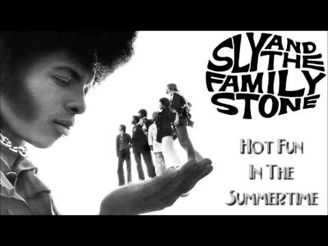Sly and the Family Stone - Hot Fun in The Summertime