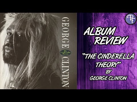 """The Cinderella Theory"" by George Clinton (1989) - Album Review - Graffiti Bridge Week"