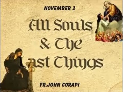 ALL SOULS DAY - Ultimately there are only two final destinations: HEAVEN or HELL.