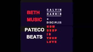 How Deep Is Your Love - Calvin Harris & Disciples cover - Beth (PatecoBeats AfroDub Mix)