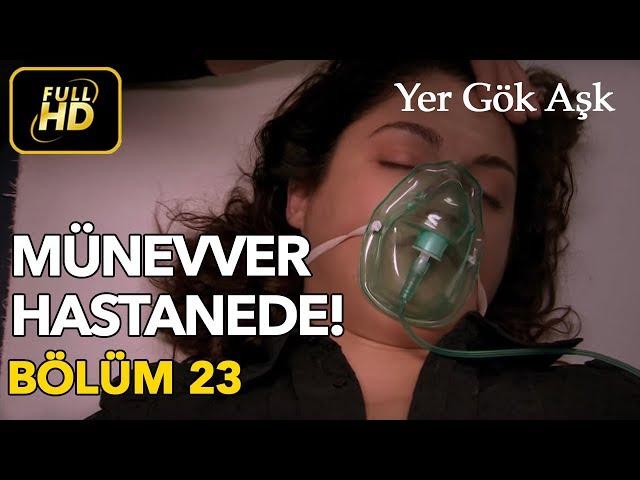 Yer Gök Aşk > Episode 23