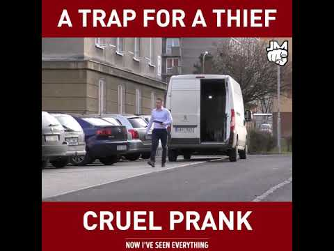A Trap For A Thief Cruel Prank.