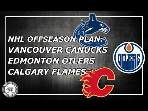 NHL Offseason Plans: Vancouver Canucks, Calgary Flames, Edmonton Oilers