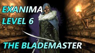 Exanima 0.7.0.6 NPC + The Blademaster | Level 6 Gameplay