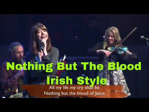 Nothing But The Blood (with Lyrics) Irish Version - The Gettys Live!