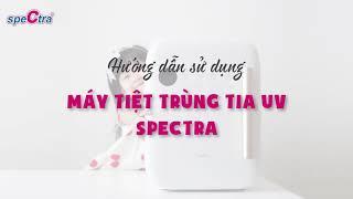 Spectra Vietnam Official | Hướng Dẫn Sử Dụng Máy Tiệt Trùng Tia UV Spectra