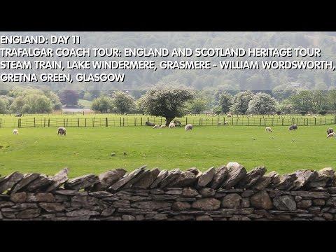 England Day 11 Steam Train, Lake Windermere, Grasmere/William Wordsworth, Gretna Green, Glasgow