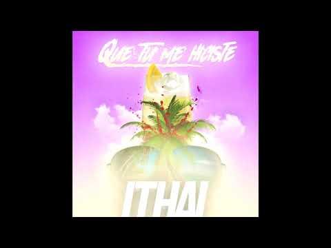 Ithai - Que Tu Me Hiciste