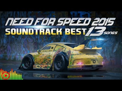 Need For Speed 2015 Top 13 Soundtrack Songs HipHop Trap & Electro Music