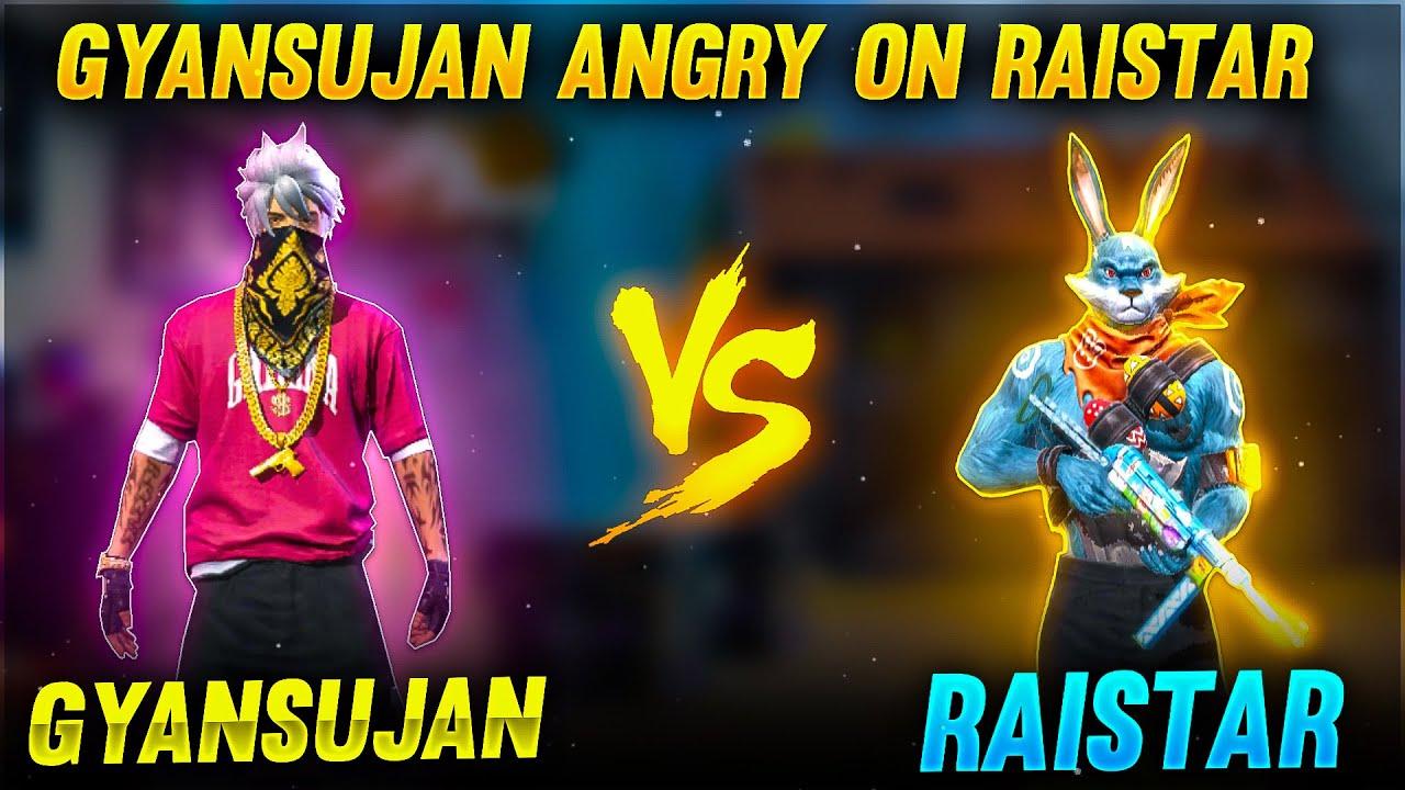 GyanSujan Angry on Raistar 1 vs 1 Clash Squad