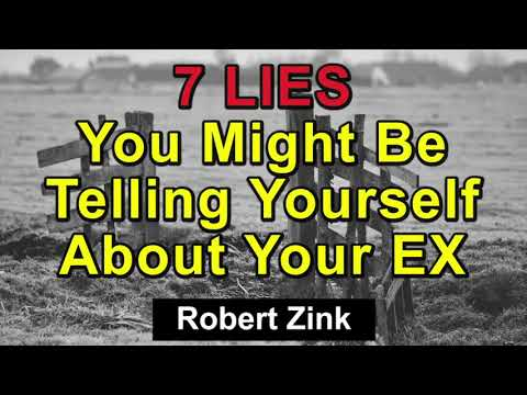 7 Lies You Might Be Telling Yourself about Your Ex - Stop Heartbreak with the Law of Attraction