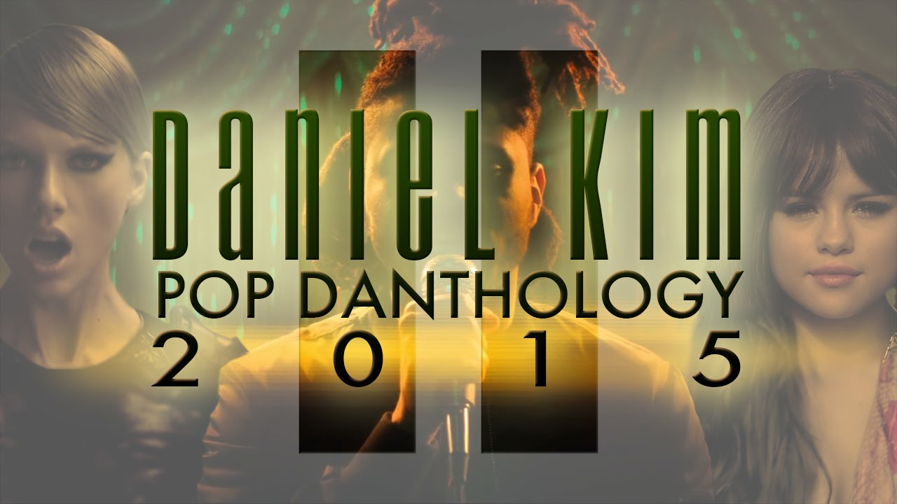 Pop Danthology 2015 Daniel Kim