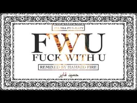 Pia Mia - FWU ft. G-Eazy (Hammid Fire Remix)