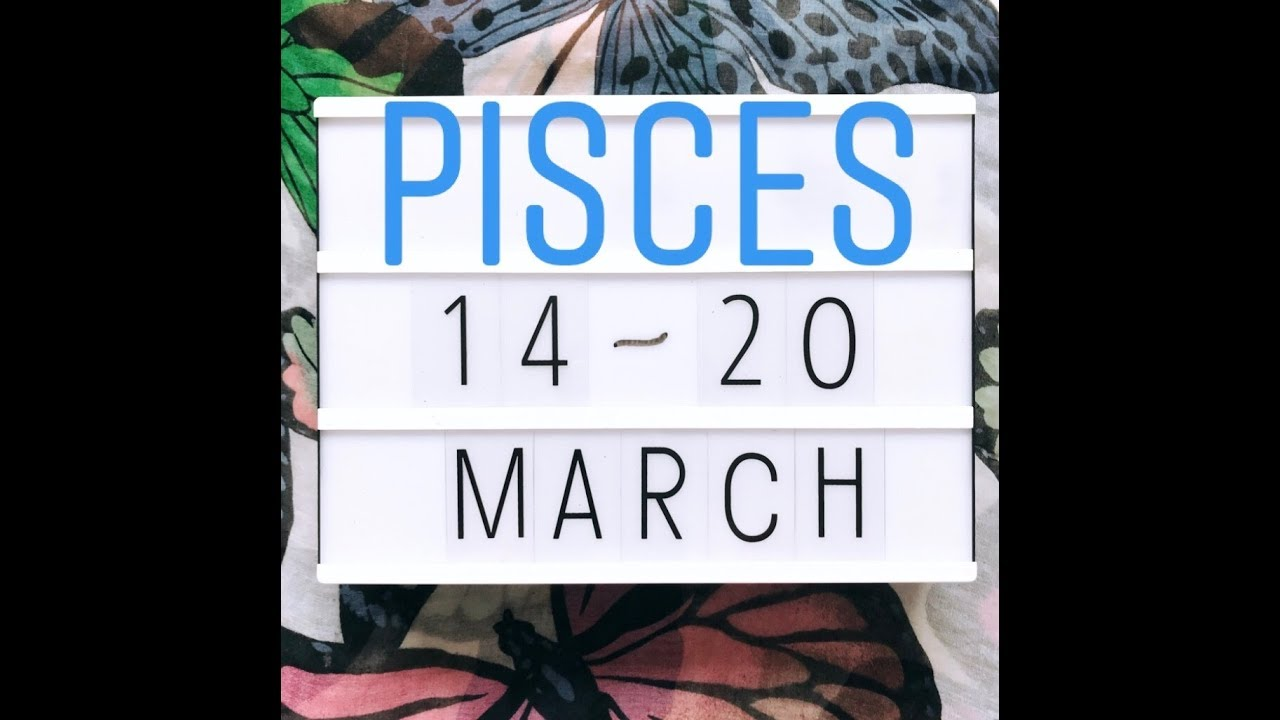 pisces weekly 8 to 14 tarot march 2020