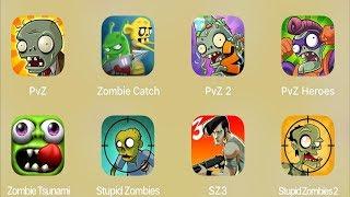 PVZ,Zombie Catcher,PVZ 2,PVZ Heroes,Zombie Tsunami,Stupid Zombies,SZ 3,Stupid Zombies 2