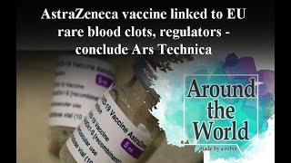 AstraZeneca vaccine linked to rare blood clots, EU regulators conclude - Ars Technica