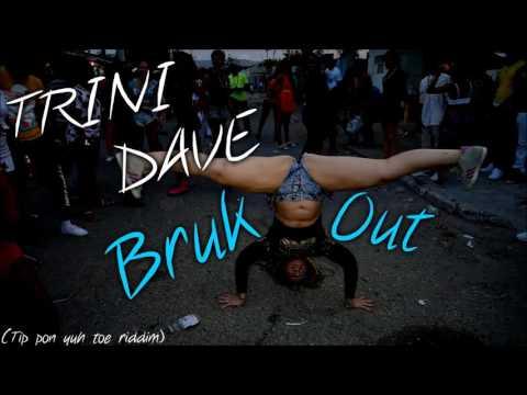 Trini Dave - Bruk Out ( Tip Pon Yuh Toe Riddim ) September 2016