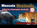 Manusia Harimau Edited By Kinemaster (Android)