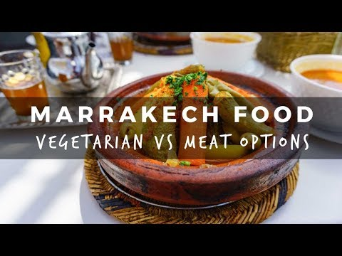 Marrakech Food – Vegetarian vs Meat Options