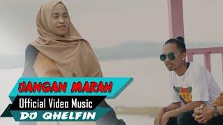 Download Mp3 Jangan Marah-marah_dj Qhelfin    2019