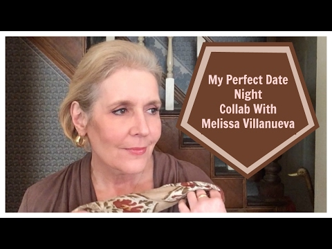 My Perfect Date Night~Collab with Melissa Villanueva