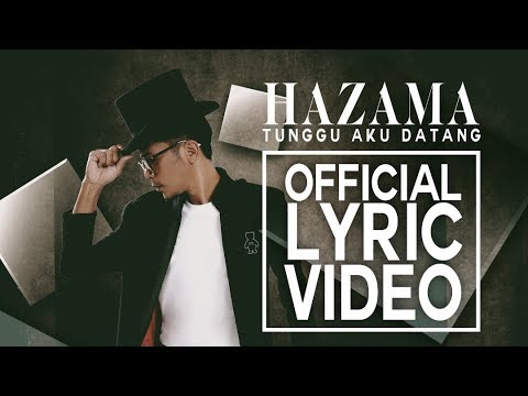 Hazama - Tunggu Aku Datang [Official Lyric Video]