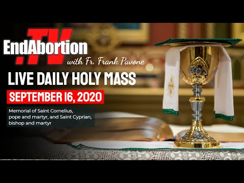 Daily Holy Mass for Wednesday, Sept. 16th, 2020
