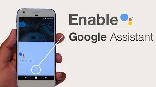 How to Enable Google Assistant on Any Android Device (No Root)