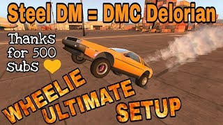Steel DM WHEELIE Ultimate Setup + Test Drive! (DMC DeLorean) CarX Drift Racing