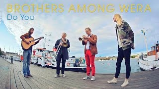 Brothers Among Wera - Do You (Acoustic session by ILOVESWEDEN.NET)