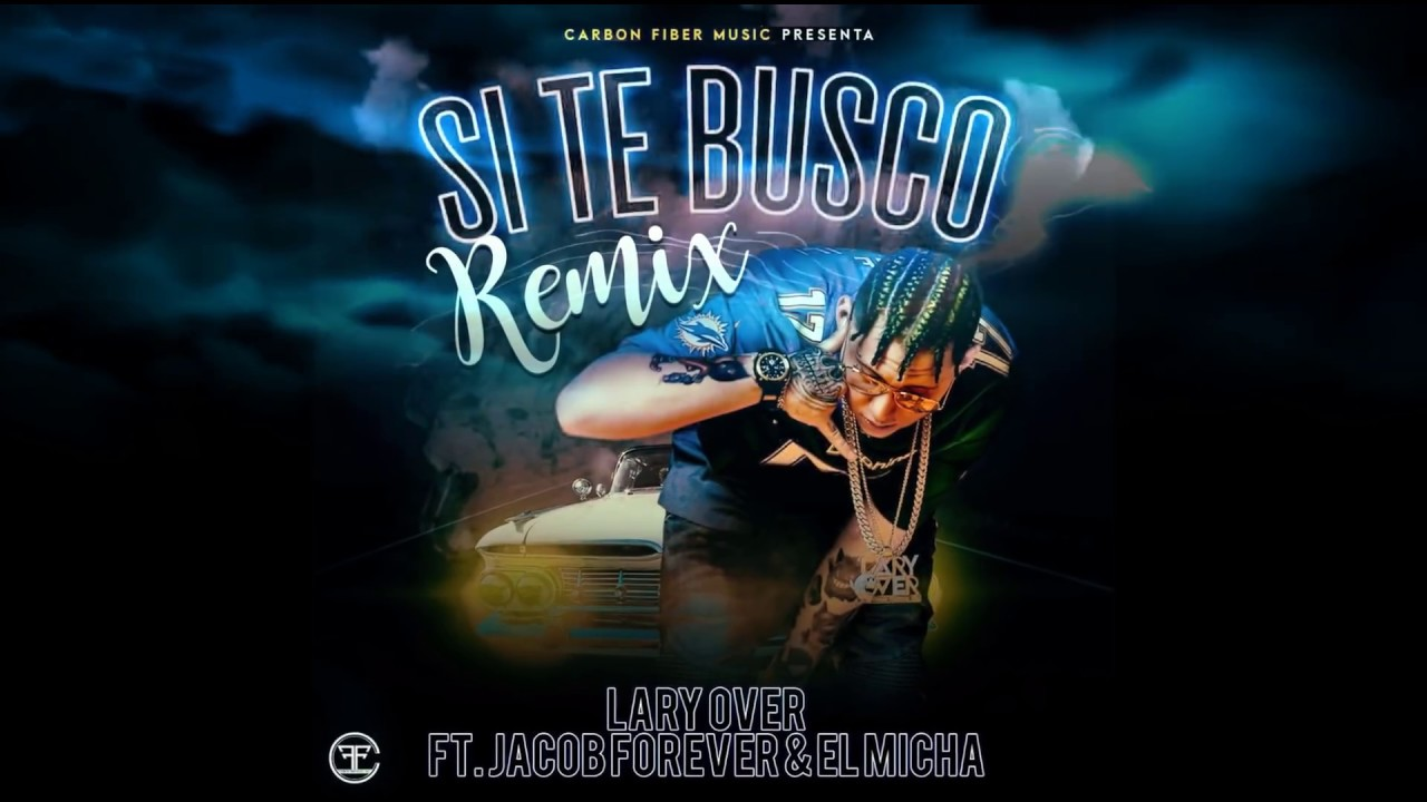 Lary Over X Jacob Forever X El Micha - Si Te Busco (Remix) [Official Audio]