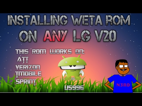 Installing Weta Rom On Lg V20 - YouTube
