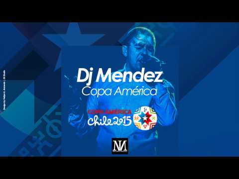 COPA AMÉRICA | DJ MÉNDEZ (AUDIO ORIGINAL) [FULL HD]