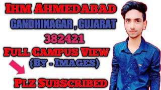 ihm gandhinagar campus view || ihm ahmedabad, gandhinagar, gujarat 382421 || Rishu Raj...
