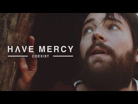Have Mercy - Coexist