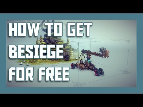 How To Get Besiege For Free 2018 [FULL GAME]
