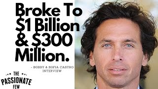BOBBY CASTRO: From Broke & Dyslexic To $1 Billion Dollar Business & $300 Million In Real Estate!👫💵