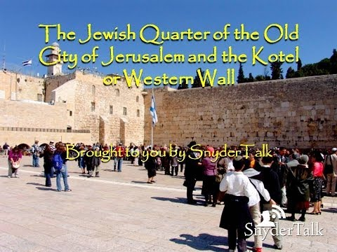 The Jewish Quarter of the Old City of Jerusalem and the Kotel or Western Wall