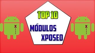 TOP 10 – Módulos Xposed Framework [ROOT]