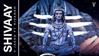 Shivaay - V Jackk ft. @Rivansh Thakur | Shivaratri Special