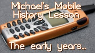 Michael's Mobile History Lesson_ The early years