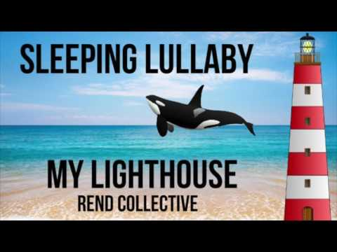 My Lighthouse - Rend Collective - FOR BABIES