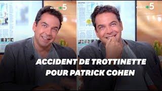 Patrick Cohen a eu un accident de trottinette