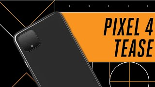 Google Pixel 4 tease: what it means