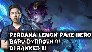 Perdana RRQ Lemon Pake Hero Baru Dyrroth di Ranked !!! Mobile Legends