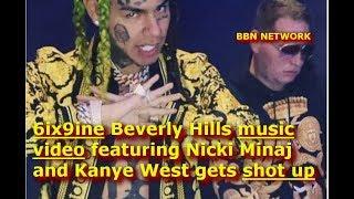 6ix9ine Beverly Hills Music Video Featuring Nicki Minaj And Kanye West Gets Shot Up